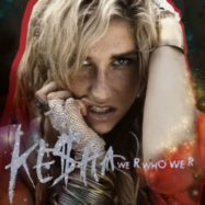 kesha-We-R-Who-We-R
