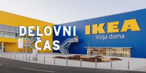 Delovni čas Ikea Slovenija Ljubljana trgovina